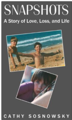 Snapshots, A Story of Love Loss and Life